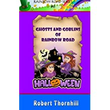 Ghosts And Goblins of Rainbow Road: Volume 6 by Robert Thornhill (2010-08-15)