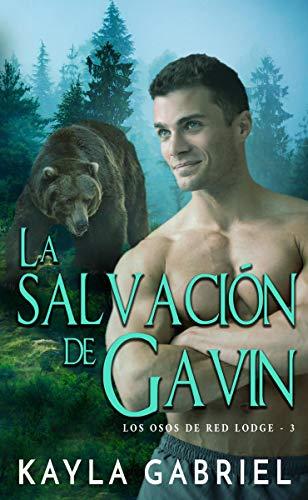 La salvación de Gavin (Los Osos de Red Lodge 3) de Kayla Gabriel