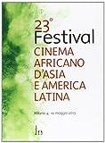 23° festival del cinema africano, d'Asia e America Latina (Milano, 4 maggio-10 maggio 2013)