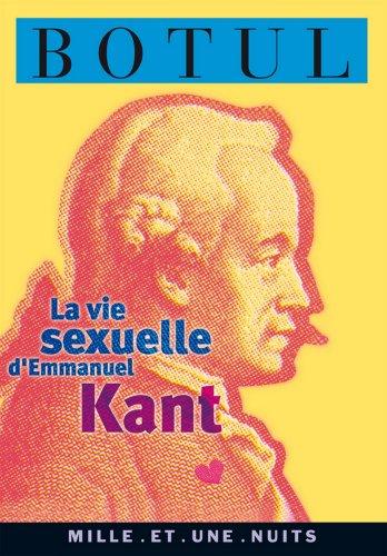 La vie sexuelle d'Emmanuel Kant (La Petite Collection t. 251) par Jean-Baptiste Botul