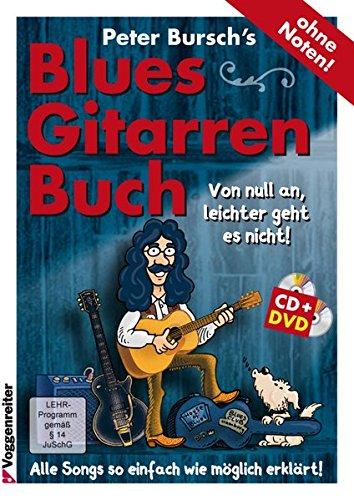 Peter Bursch's Blues-Gitarrenbuch. Von null an, leichter geht es nicht! (mit CD+DVD) (Wieder Zu Hause Dvd)