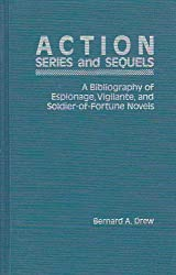 Action Series & Sequals Bib: A Bibliography of Espionage, Vigilante, and Soldier-of-Fortune Novels (Garland Bibliographies on Series & Sequels)