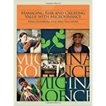 Managing Risk and Creating Value with Microfinance (World Bank Training Series) by Mike Goldberg (2010-04-21)