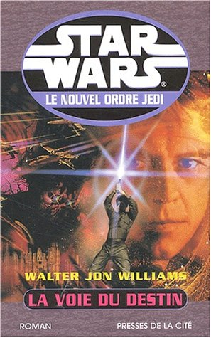 Star Wars, tome 9 : La Voie du destin par Walter-Jon Williams