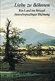 Liebe zu Böhmen - Ein Land im Spiegel deutschsprachiger Dichtung - Bruno Brandl