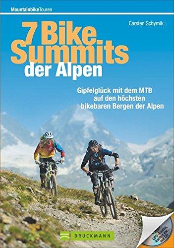 7 Bike-Summits der Alpen: Gipfelglück mit dem MTB auf den höchsten bikebaren Bergen der Alpen (Mountainbiketouren)