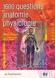 1600 questions en anatomie et physiologie