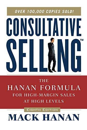 Consultative Selling: The Hanan Formula for High-Margin Sales at High Levels