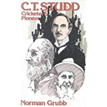 C.T.Studd: Cricketer and Pioneer