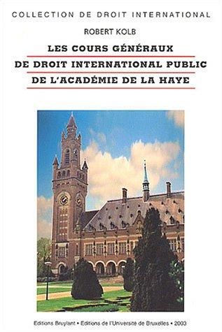 Les cours généraux de droit international public de l'académie de La Haye par R. Kolb