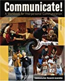 COMMUNICATE! A WORKBOOK FOR INTERPERSONAL COMMUNICATION by LONG BEACH CITY COLLEGE FOUNDATION (2004-10-18)