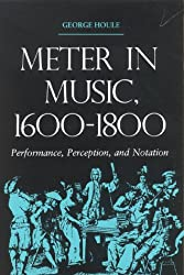 Meter in Music, 1600-1800: Performance, Perception, and Notation (Music Scholarship and Performance)