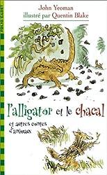 L'alligator et le chacal : Et autres contes d'animaux