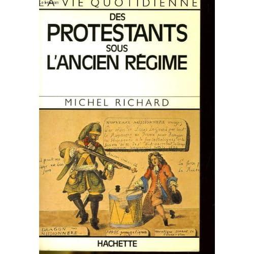 La vie quotidienne des protestants sous l'ancien regime