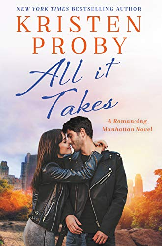 All It Takes: A Romancing Manhattan Novel (English Edition) (Seattle Kristen Proby Serie)
