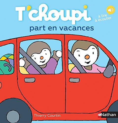 T'choupi part en vacances - Dès 2 ans (42) par Thierry Courtin
