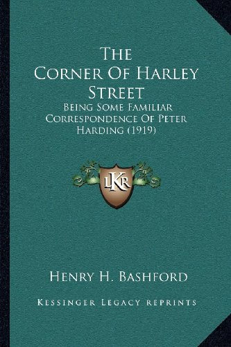 The Corner of Harley Street: Being Some Familiar Correspondence of Peter Harding (1919)