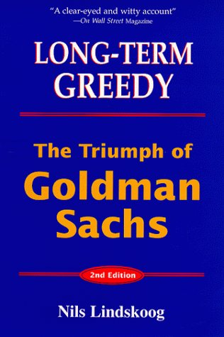 title-long-term-greedy-the-triumph-of-goldman-sachs
