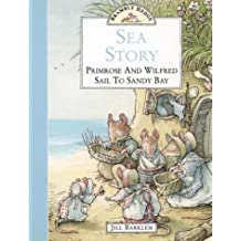 Sea Story: Primrose and Wilfred Sail to Sandy Bay (Brambly Hedge)