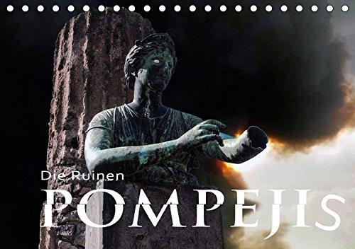 Die Ruinen Pompejis (Tischkalender 2018 DIN A5 quer): Eine ungeheure Wolke aus Asche und Schlacke verdunkelte die Sonne und überschüttete ringsum ... (Monatskalender, 14 Seiten ) (CALVENDO Orte)