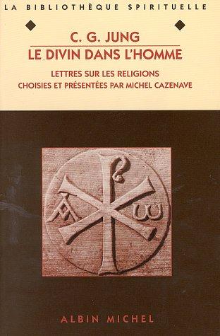 Le Divin dans l'homme. Lettres sur les religions par Jung-C.G