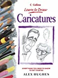 Cover of: Caricatures (Collins Learn to Draw) | Alex Hughes
