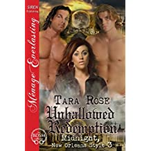 Unhallowed Redemption [Midnight, New Orleans Style 3] (Siren Publishing Menage Everlasting)