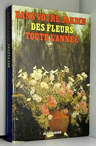 Dans Votre Jardin, des Fleurs Toute l'Annee 16 Pages de Hors-Texte en Couleur