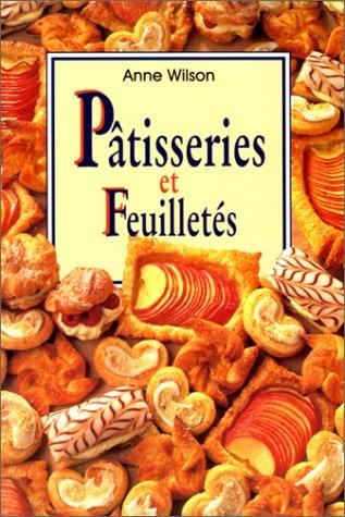 PATISSERIES ET FEUILLETES par Anne Wilson