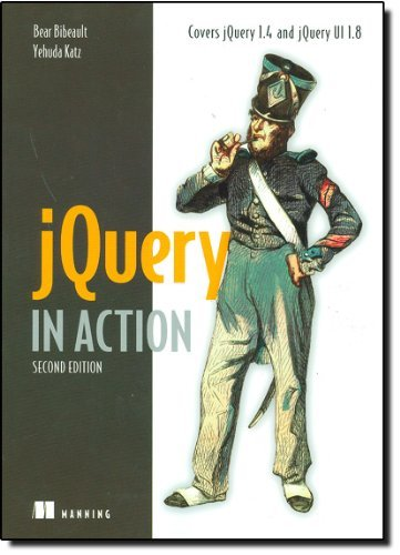 jQuery in Action, Second Edition by Bear Bibeault, Yehuda Katz (July 8, 2010) Paperback