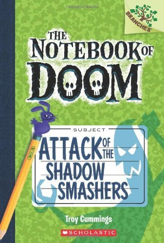 The Notebook of Doom #3: Attack of the Shadow Smashers (A Branches Book) by Cummings, Troy (2013) Paperback