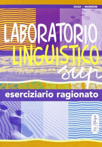 Laboratorio linguistico. Grammatica italiana. Eserciziario ragionato