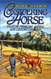 Considering the Horse: Tales of Problems Solved an..