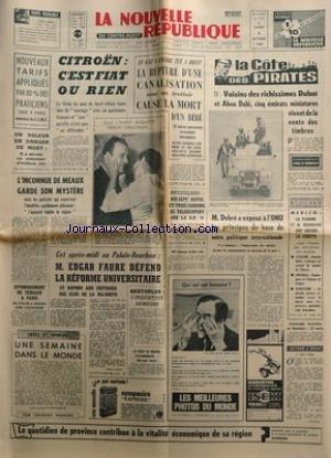 NOUVELLE REPUBLIQUE (LA) [No 7316] du 08/10/1968 - citroen - c'est fiat ou rien - le gaz a encore tue a brest - la cote des pirates - voisins des richissimes dubai et abou dabi, 5 emirats miniatures vivent de la vente des timbres par de bonneville m. debre a expose a l'onu les principes de base de notre politique internationale j.o. de mexico - la flamme et brundage ont encore la vedette - cyclisme avec ritler - foot - dugauguez - athletisme une semaine dans le monde par gascuel par Collectif