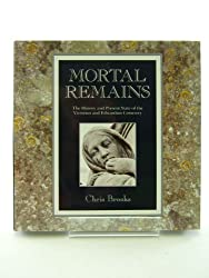 Mortal Remains: The History and Present State of the Victorian and Edwardian Cemetery