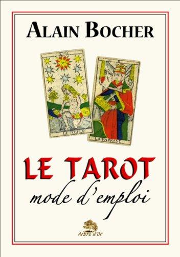 Le Tarot, mode d'emploi par Alain Bocher