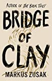 Bridge of Clay: The new novel by the bestselling...