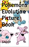 Pokemons Evolution Picture Book (Updated)