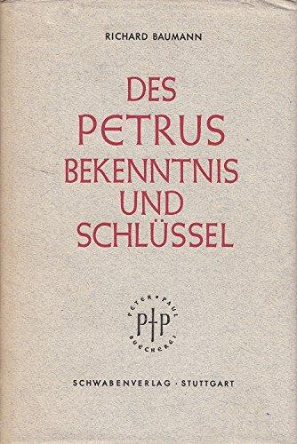 Des Petrus Bekenntnis und Schlüssel