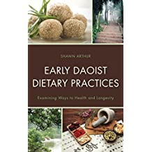 Early Daoist Dietary Practices: Examining Ways to Health and Longevity (Studies in Body and Religion) (English Edition)