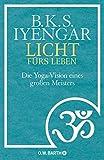 Licht fürs Leben: Die Yoga-Vision eines großen Meisters