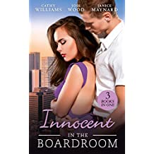 Innocent In The Boardroom: At Her Boss's Pleasure / Her Boss by Day... / How to Sleep with the Boss (Mills & Boon M&B)