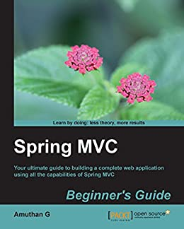 Spring MVC Beginner's Guide de [G, Amuthan]