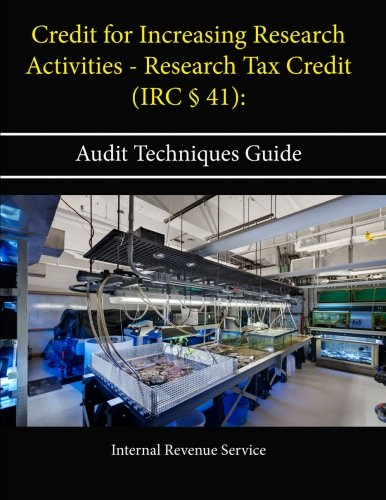 Credit for Increasing Research Activities - Research Tax Credit (Irc § 41): Audit Techniques Guide