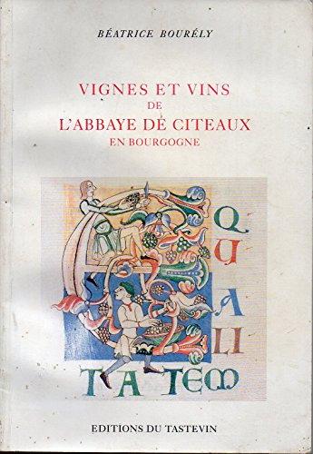 Vignes et vins de l'abbaye de citeaux en Bourgogne