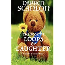 The Book Of Loops & Laughter: A Collection Of Comical Poems