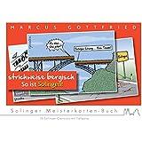 Marcus Gottfried - So ist Solingen - strichweise bergisch: 16 Solinger Cartoons mit Tiefgang - Solinger Meisterkarten-Buch - Band 2