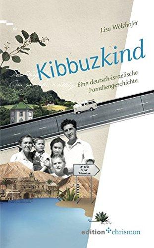 Kibbuzkind: Eine deutsch-israelische Familiengeschichte