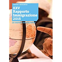 XXV Rapporto Immigrazione 2015. La cultura dell'incontro