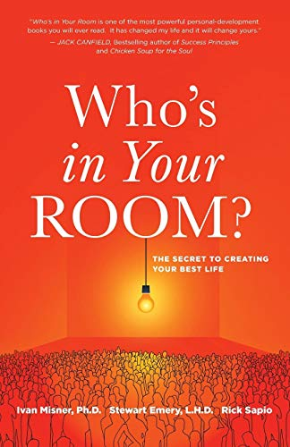 Who's in Your Room: The Secret to Creating Your Best Life (English Edition) di Ivan Misner